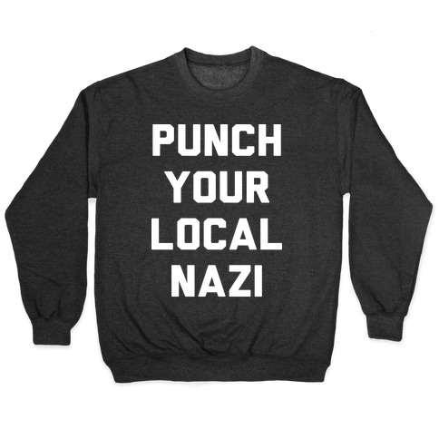 Punch Your Local Nazi Pullover