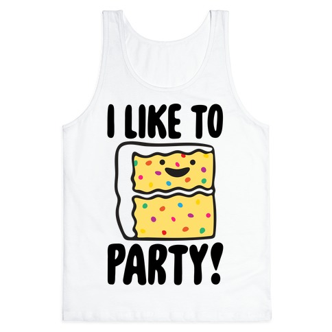 I Like To Party Cake Parody Tank Top