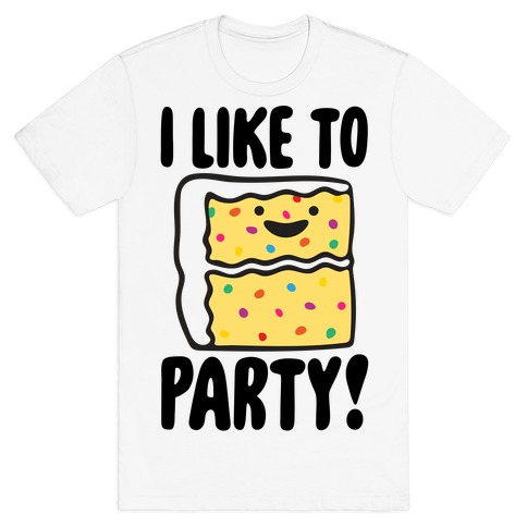 I Like To Party Cake Parody T-Shirt