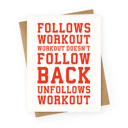 Follows Workout Workout Doesn't follow back unfollows workout Greeting Card