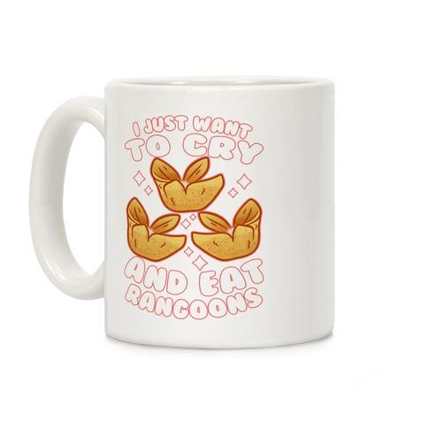I Just Want To Cry And Eat Rangoons Coffee Mug