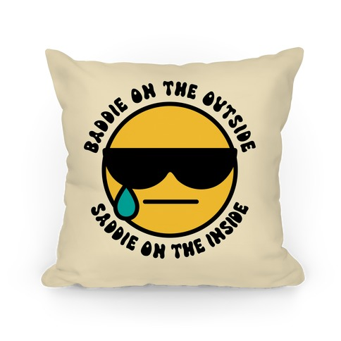 Baddie On the Outside, Saddie On the Inside  Pillow