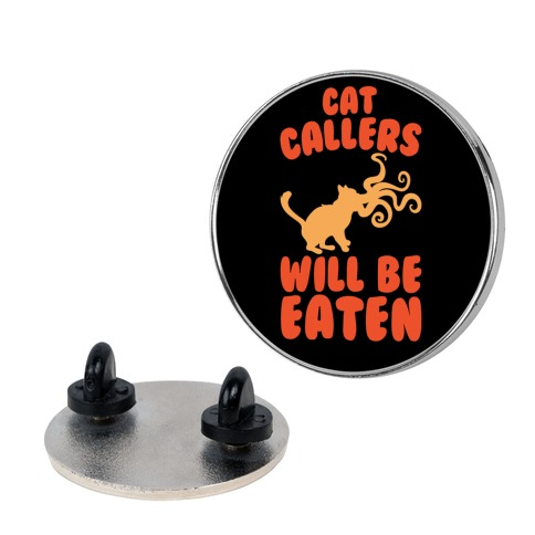 Cat Callers Will Be Eaten Parody White Print Pin