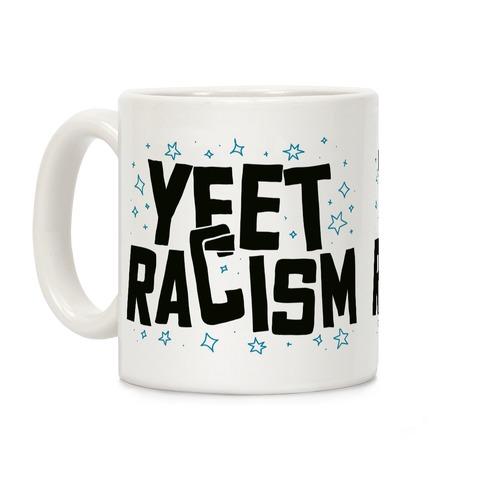 Yeet Racism Coffee Mug