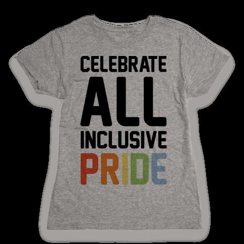 Celebrate All Inclusive Pride Womens T-Shirt