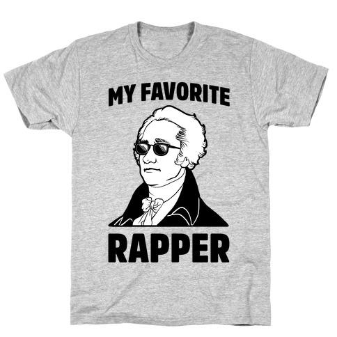My Favorite Rapper is Alexander Hamilton T-Shirt