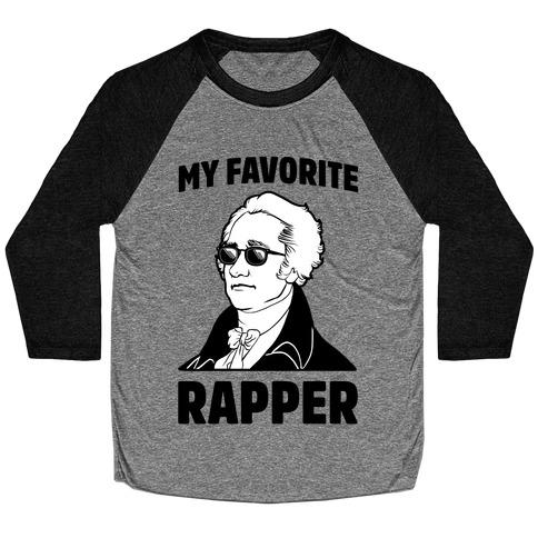 My Favorite Rapper is Alexander Hamilton Baseball Tee