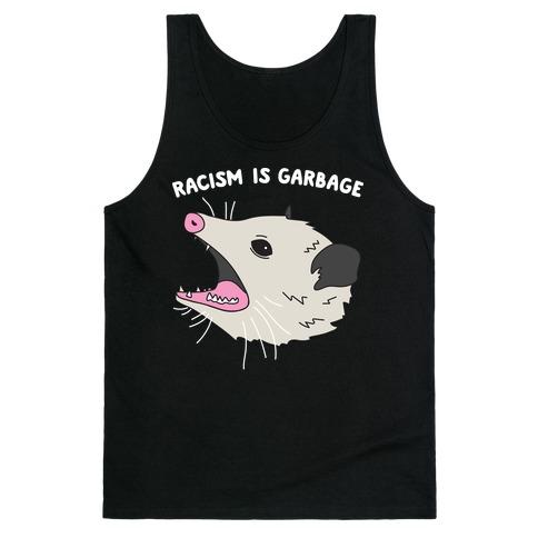 Racism Is Garbage Possum Tank Top