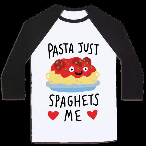 Pasta Just Spaghets Me Baseball Tee