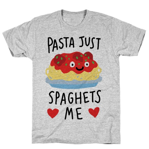 Pasta Just Spaghets Me T-Shirt