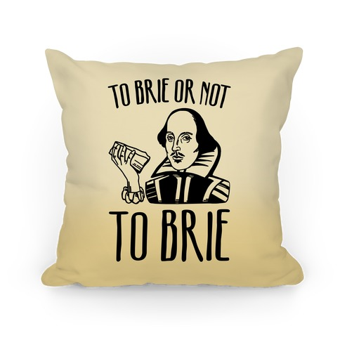 To Brie or Not To Brie Pillow