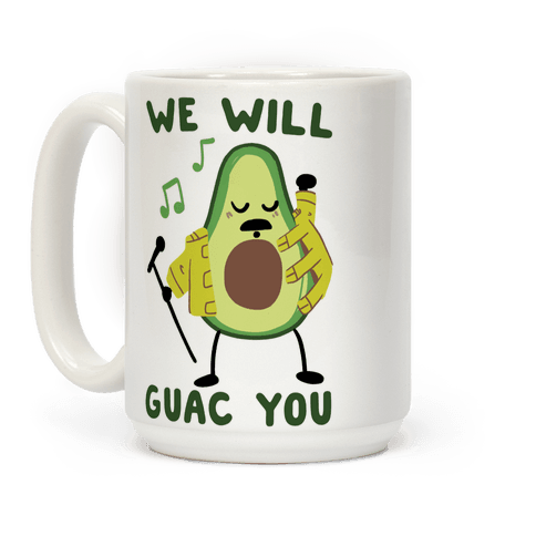 We Will Guac You Coffee Mug