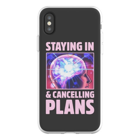 Staying In & Cancelling Plans Phone Flexi-Case