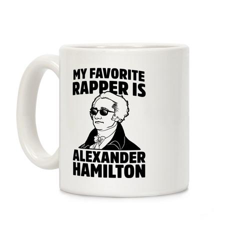My Favorite Rapper is Alexander Hamilton Coffee Mug