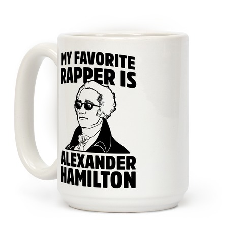My Favorite Rapper is Alexander Hamilton Coffee Mug