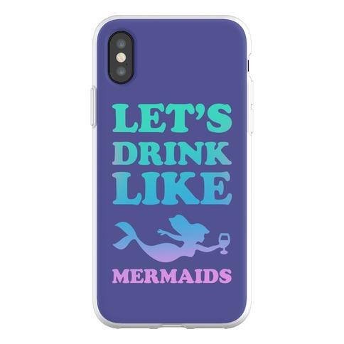 Let's Drink Like Mermaids Phone Flexi-Case