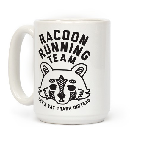 Raccoon Running Team Let's Eat Trash Instead Coffee Mug