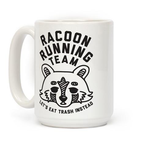 Raccoon Running Team Let's Eat Trash Instead Coffee Mug