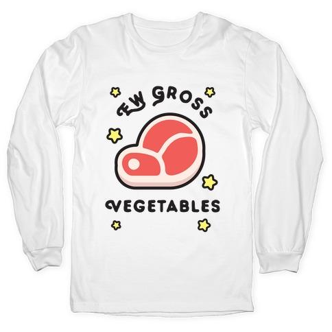 Ew Gross Vegetables Long Sleeve T-Shirt