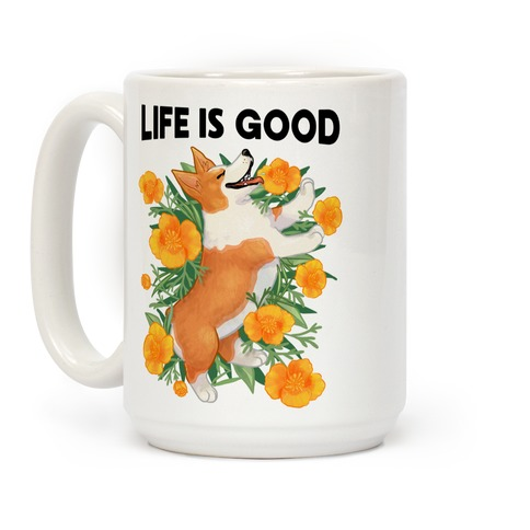 Life is Good (Corgi in California Poppies) Coffee Mug