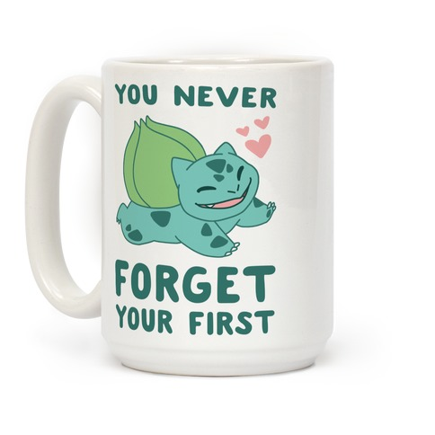 You Never Forget Your First - Bulbasaur  Coffee Mug
