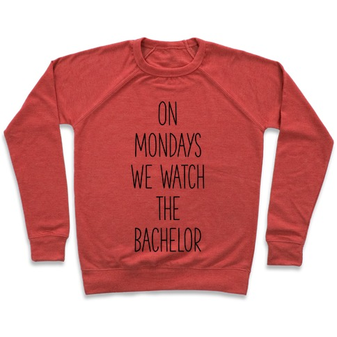 On Mondays We Watch the Bachelor Pullover