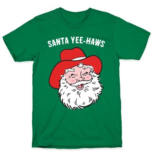 Santa Yee-Haws Claus T-Shirt