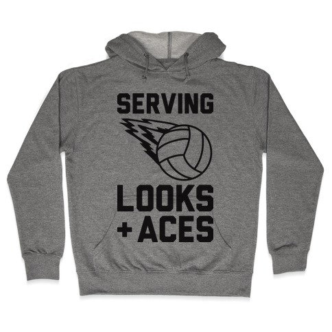Serving Looks And Aces Volleyball Hooded Sweatshirt