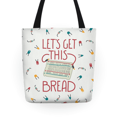 Let's Get this Breadboard Tote