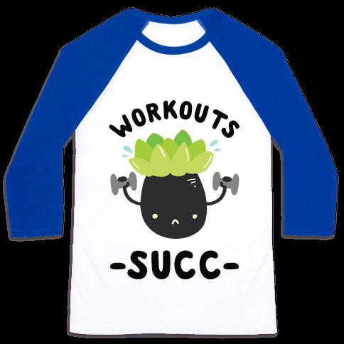 Workouts Succ Baseball Tee