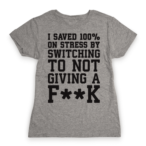 Switched To Not Giving A F**k Womens T-Shirt