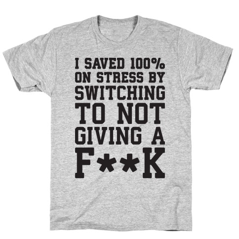 Switched To Not Giving A F**k T-Shirt