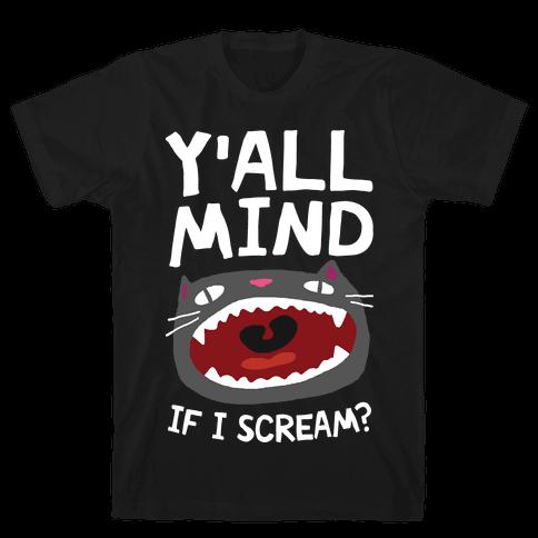 Y'all Mind If I Scream Cat Mens T-Shirt