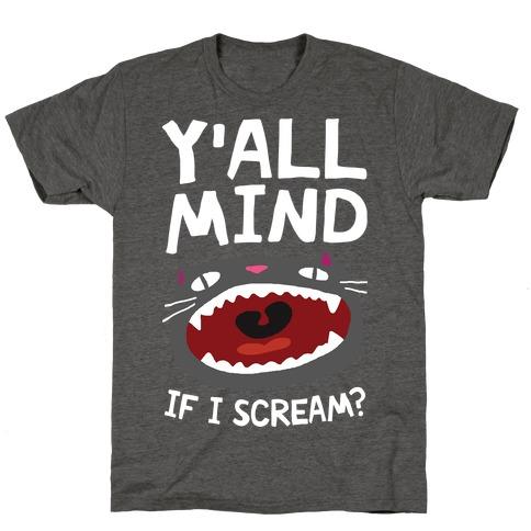 Y'all Mind If I Scream Cat T-Shirt