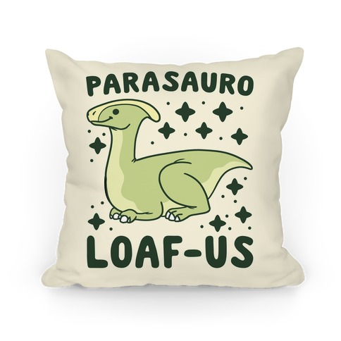 Parasauro-LOAF-us Pillow