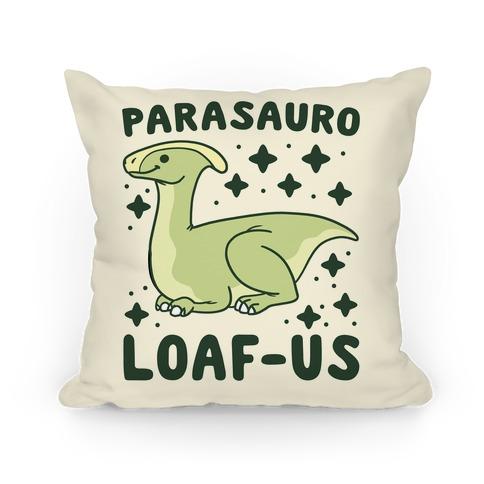 Parasauro-LOAF-us Pillow