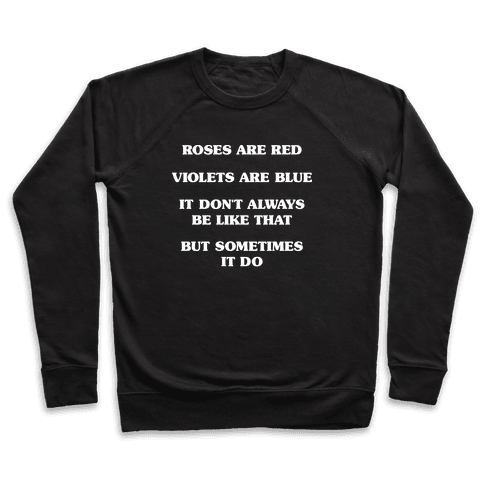 Sometimes It Be Like That Poem Pullover