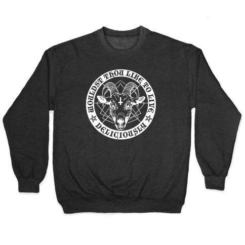 Black Philip: Wouldst Thou Like To Live Deliciously Pullover