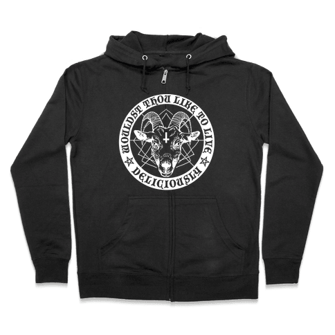 Black Philip: Wouldst Thou Like To Live Deliciously Zip Hoodie