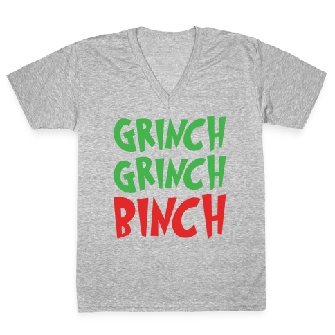 Grinch Grinch Binch Parody White Print V-Neck Tee Shirt