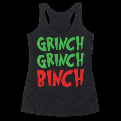 Grinch Grinch Binch Parody White Print Racerback Tank Top