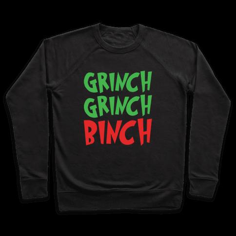 Grinch Grinch Binch Parody White Print Pullover