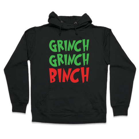 Grinch Grinch Binch Parody White Print Hooded Sweatshirt