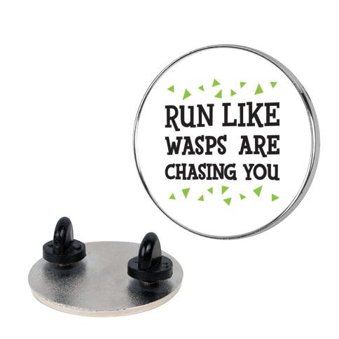 Run Like Wasps Are Chasing You Pin