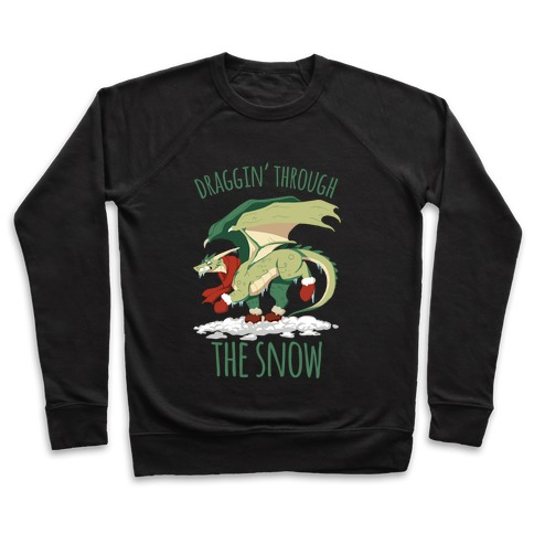 Draggin' Through The Snow Pullover