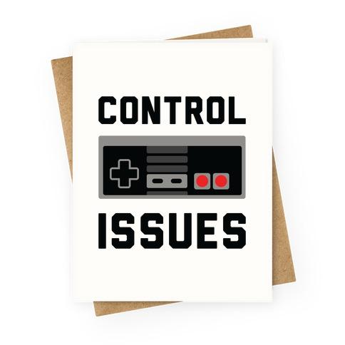 Control Issues Greeting Card