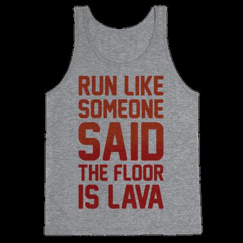 Run Like Someone Said The Floor Is Lava  Tank Top