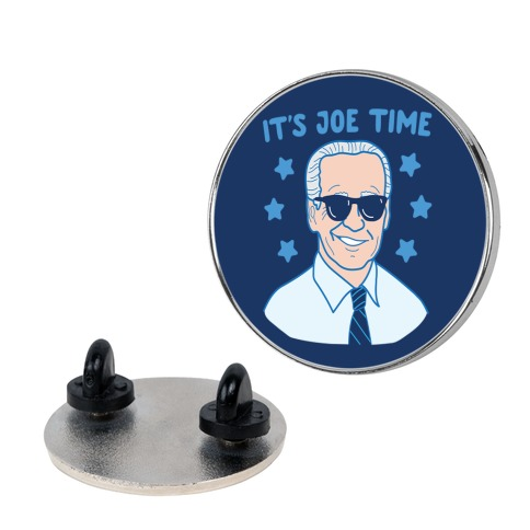 It's Joe Time Pin