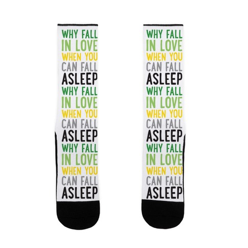 Why Fall In Love When You Can Fall Asleep Sock
