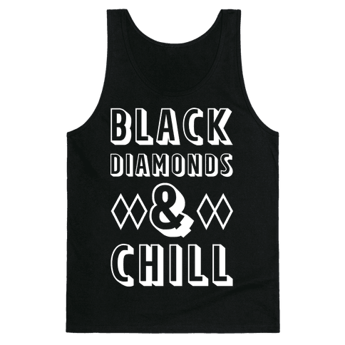 Black Diamonds and Chill Tank Top